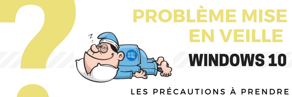 Les Différents Problèmes De Mise En Veille Windows 10