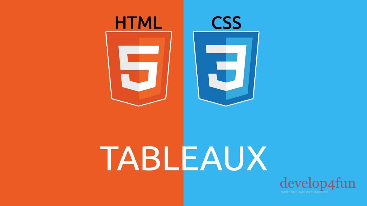 Les tableaux en HTML 5 et CSS 3