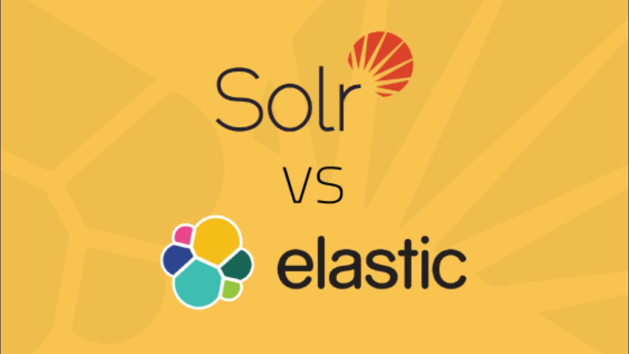 Elasticsearch Solr